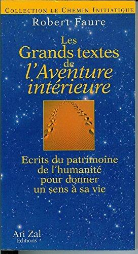 9782910516048: Les grands textes de l'aventure int�rieure : �crits du patrimoine de l'humanit� pour donner un sens � sa vie