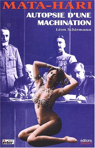 9782910536183: Mata-Hari : Autopsie d'une machination