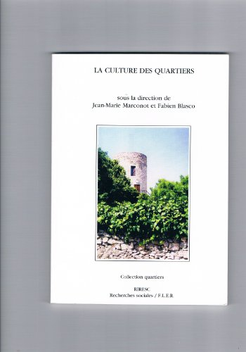 La culture des quartiers (Collection Quartiers): Jean-Marie Marconot et