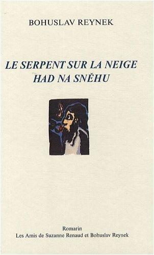 9782910544027: Le serpent sur la neige =: Had na sněhu (French Edition)