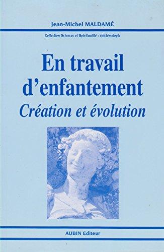 En travail d'enfantement : création et évolution: Jean-Michel Maldamé