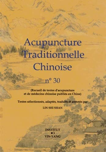 Acupuncture traditionnelle chinoise n° 30: Shi Shan Lin