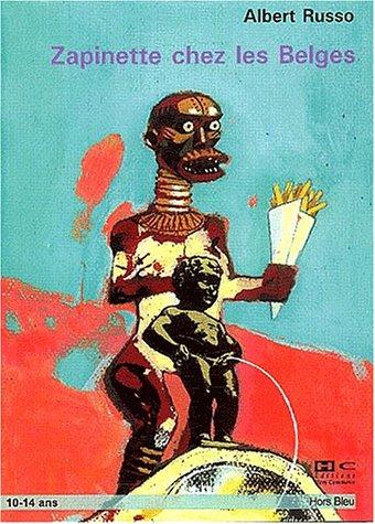 Zapinette chez les belges (French Edition): Russo, Albert