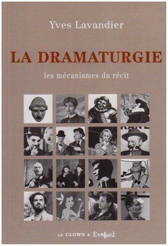 9782910606053: La dramaturgie : Les mécanismes du récit