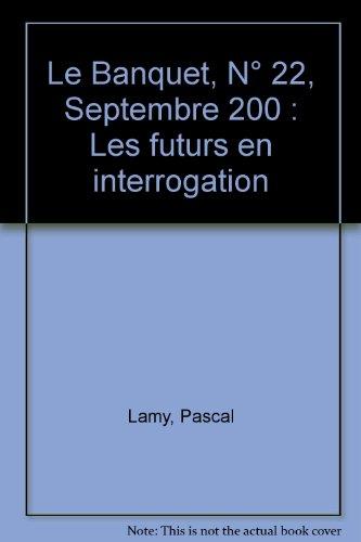 9782910621162: Les futurs : science,politique,soci�t� :de quoi demain sera t'il fait (Le Banquet, N� 22, Septembre 2005)