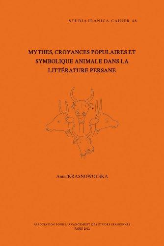9782910640347: Mythes, Croyances Populaires et Symbolique Animale Dans la Litterature Perse (Cahiers De Studia Iranica)