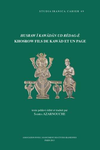 Husraw i Kawadan ud Redag-e». Khosrow fils de Kawad et un page: Azarnouche S.,