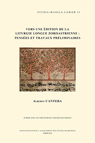 Vers une édition de la liturgie longue zoroastrienne: Cantera A.,