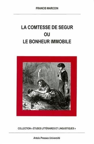 9782910663322: La comtesse de Ségur, ou, Le bonheur immobile