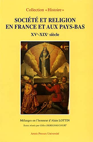Société et religion en France et aux Pays-Bas, XV-XIXe siècles: Lottin