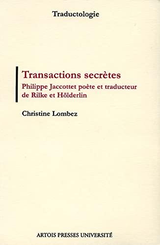 9782910663957: Transactions secrètes : Philippe Jaccottet poète et traducteur de Rilke et Hölderlin