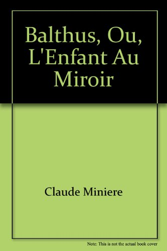 9782910667115: Balthus, ou, L'enfant au miroir (French Edition)