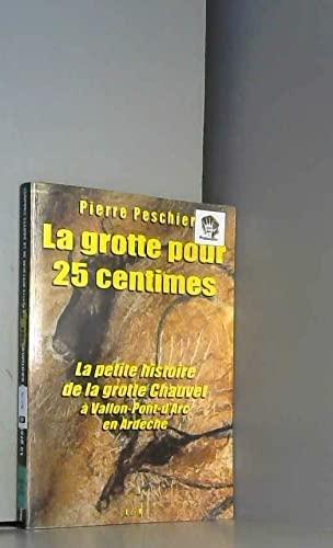 9782910669607: L'Almanach Ardèche & Drôme : La grotte pour 25 centimes ! ou La petite histoire de la grotte Chauvet à Vallon-Pont-d'Arc en Ardèche