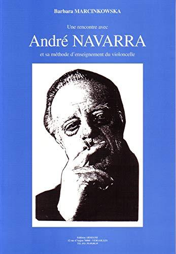 9782910671068: Une rencontre avec André Navarra et sa méthode d'enseignement du violoncelle