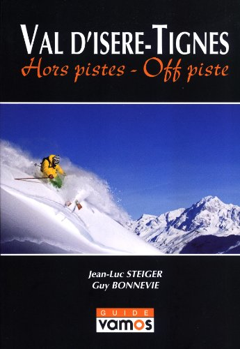 9782910672072: Val D'Isere / Tignes: Hors Pistes-Off Piste (English and French Edition)