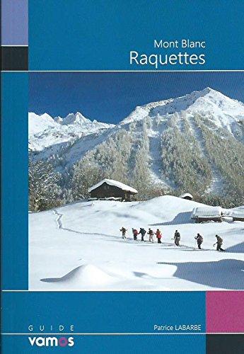 Mont-Blanc: Raquettes: Patrice Labarbe