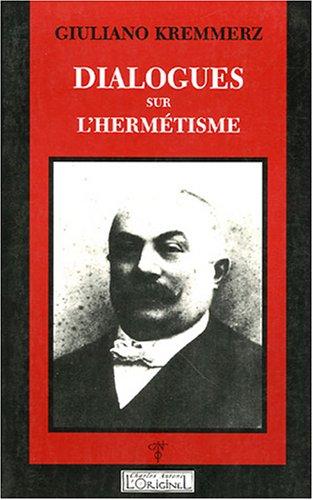 Dialogues sur l'hermétisme: Kremmerz, Giuliano