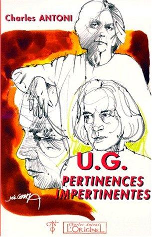 U G pertinences impertinentes: Krishnamurti Uppaluri Gopala
