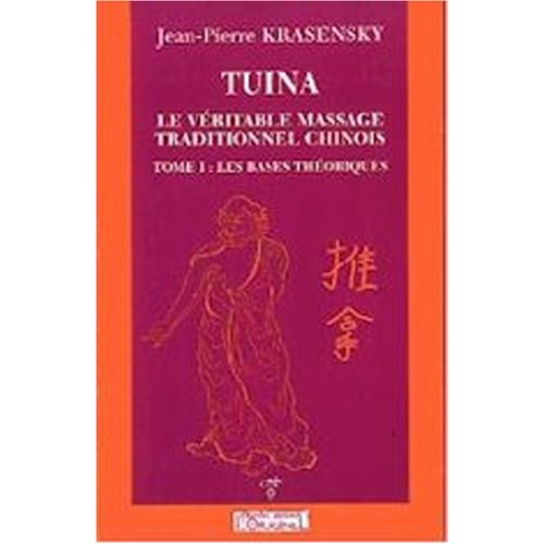 9782910677176: Tuina le véritable massage traditionnel chinois