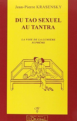 Du tao sexuel au tantra La voie de la suprême lumière: Krasensky Jean Pierre