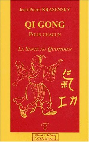 Qi gong pour chacun La sante au quotidien: Krasensky Jean Pierre