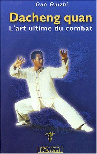9782910677473: Dacheng quan l'art ultime du combat (French Edition)