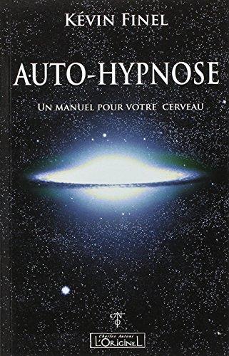 9782910677589: Auto-hypnose : Un manuel pour votre cerveau