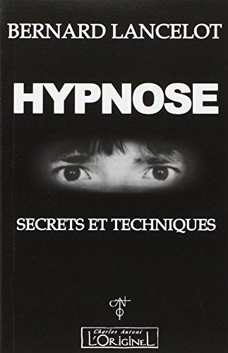 Hypnose Secrets et techniques: Lancelot Bernard