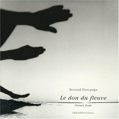 9782910682569: Le Don du fleuve : Poèmes Peuls