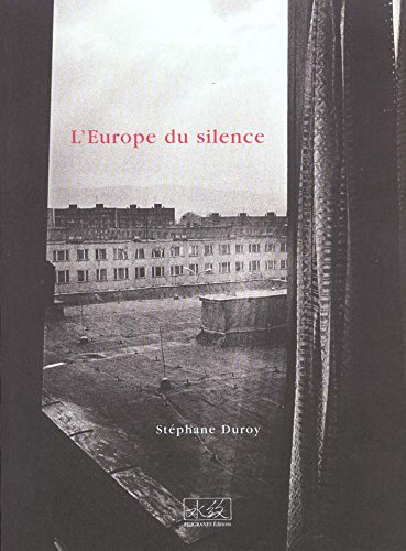 L'Europe Du Silence: Duroy, Stephane
