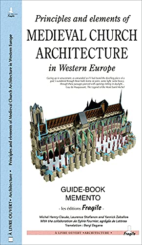 Principles and Elements of Medieval Church Architecture: Michel Henry-Claude
