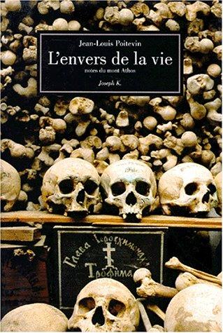 9782910686055: L'envers de la vie: Notes du mont Athos (French Edition)