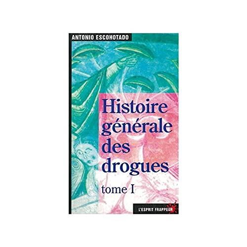 9782910718022: Histoire élémentaire des drogues: Des origines à nos jours