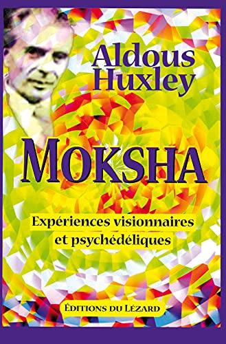Moksha (2910718131) by Aldous Huxley; Michael Horowitz; Cynthia Palmer