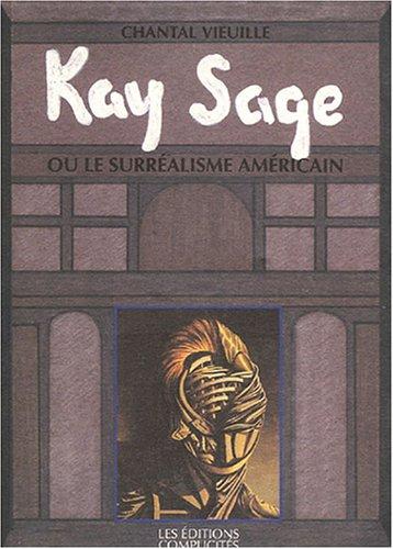 9782910721046: Kay Sage ou le surréalisme américain : Biographie 1898-1963 (Collection Privée)