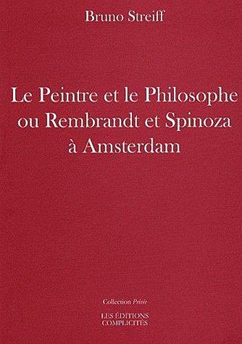 9782910721343: Le Peintre et le Philosophe Ou Rembrandt et Spinoza a Amsterdam