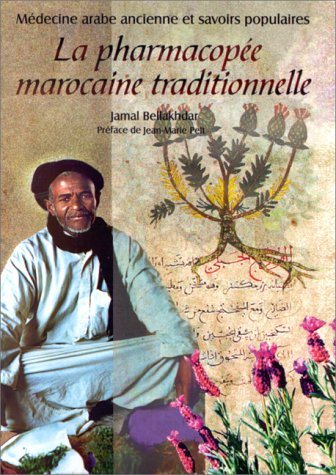 9782910728038: LA PHARMACOPEE MAROCAINE TRADITIONNELLE. Médecine arabe ancienne et savoirs populaires