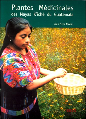 9782910728090: Plantes médicinales des Mayas K'iché du Guatemala