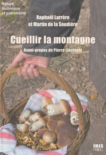 9782910728991: Cueillir la montagne (French Edition)