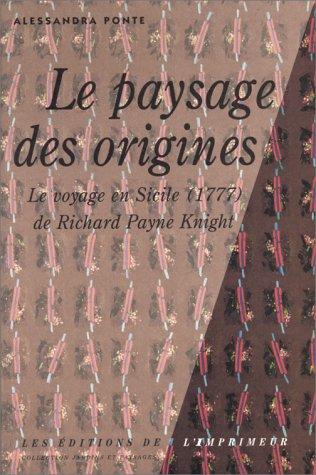9782910735180: Le Paysage des origines : Le Voyage en Sicile, 1777 de Richard Payne Knight