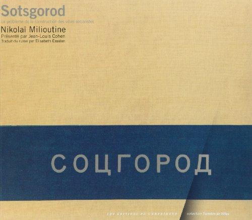 9782910735692: Sotsgorod : Le Problème de la construction des villes socialistes