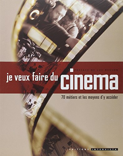 Je veux faire du cinéma: 70 métiers et les moyens d'y accéder (2910753158) by Anne Parillaud; Luc Besson