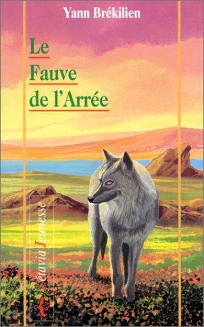 04-fauve de l'arree (Liv'Editions-Je): Brekilien/Yann