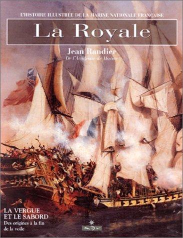 9782910821173: La Royale. la Vergue et le Sabord, tome 1