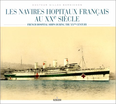 Les navires hopitaux français au XXe siècle / French hospital ships during the XXth century