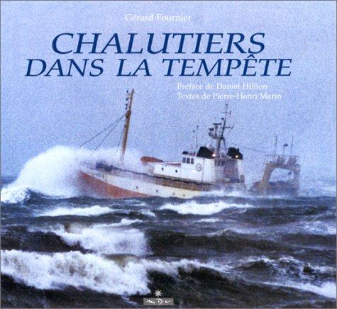 Chalutiers dans la tempête: Gérard Fournier