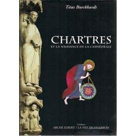 9782910825058: Chartres et la naissance de la cathédrale