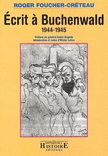 Ecrit a Buchenwald, 1944-1945 (French Edition): FOUCHER-CRETEAU,ROGER