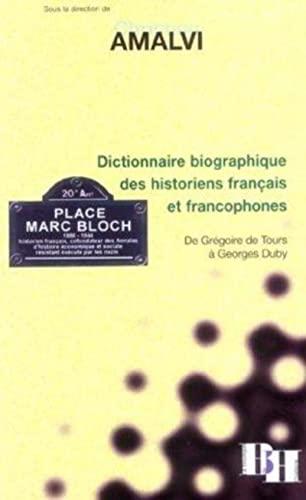 Dictionnaire biographique des historiens francais et francophones: Amalvi Christian