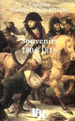 9782910828363: CAPITAINE FRANCOIS FREDERIC BILLON SOUVENIRS 1804-1815